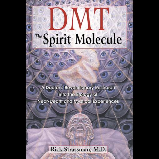 DMT The Spirit Molecule, Rick Strassman, M.D.