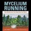 Mycelium Running: How Mushroom Can Help Save the World