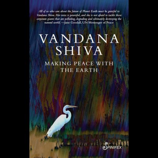 Making Peace with the Earth, Vandana Shiva