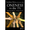 Oneness vs the 1%. Shattering Illusions, Seeding Freedom