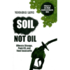 Soil, Not Oil. Climate Change, Peak Oil, and Food Security