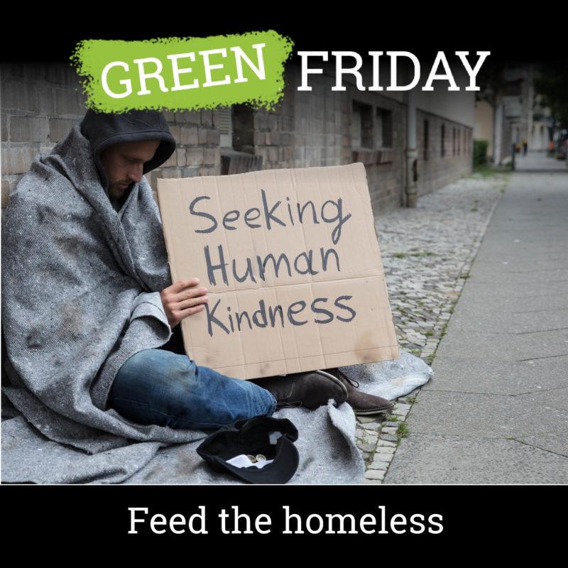 Green Friday post feed homeless