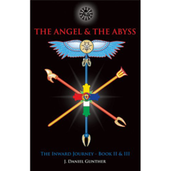 The Angel and the Abyss : The Inward Journey Book II and III